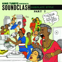 King Tubbys Presents: Soundclash Dubplate Style, Pt. 2 — King Tubby