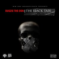 The Black Tape — Bugzie the Don