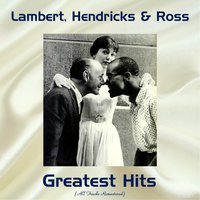 Lambert, Hendricks & Ross Greatest Hits — Lambert, Lambert, Hendricks & Ross, Hendricks & Ross