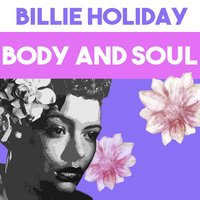 Body and Soul — Billie Holiday