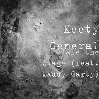 Take the Stage — Maddy Carty, Keety General