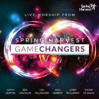 Game Changers: Live Worship From Spring Harvest — Spring Harvest