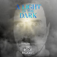A Light in the Dark — The Rock Models
