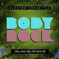 (You Are My) All and All — Body Rock