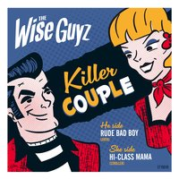 Killer Couple — The Wise Guyz