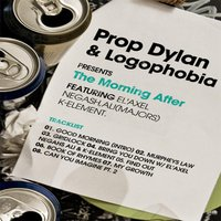 The Morning After — Prop Dylan & Logophobia