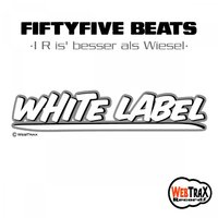 I R Is' Besser Als Wiesel ( White Label ) Style: Hip Hop / Instrumental / Electro — Fiftyfive Beats