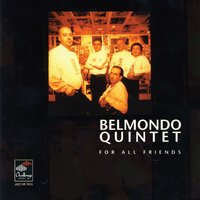 For All Friends — Stephane Belmondo, Thomas Bramerie, Lionel belmondo, Jean-Pierre Arnaud, Henri Florens, Belmondo Quintet