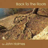 Back to the Roots — John Holmes