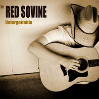Unforgettable — Red Sovine