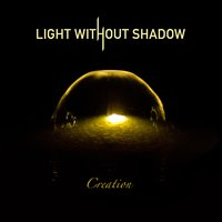 Creation — Light Without Shadow