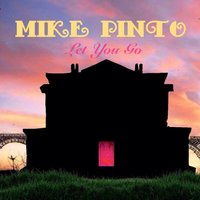 Let You Go — Mike Pinto