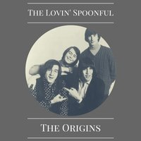 The Origins — The Lovin' Spoonful