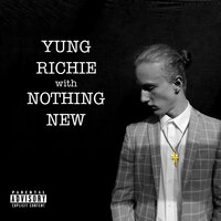 Nothing New — Yung Richie
