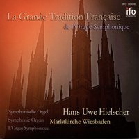 La grande tradition Française de l'orgue symphonique — Hans Uwe Hielscher, Сезар Франк