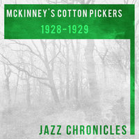 1928-1929 — McKinney's Cotton Pickers, The Chocolate Dandies, McKinney's Cotton Pickers, The Chocolate Dandies