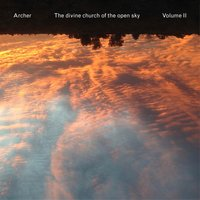 The Divine Church of the Open Sky, Volume II — Archer