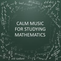 Calm Music for Studying Mathematics — Studying Music & Study Music