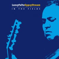 In the Fields — Lancy Falta Gypsy Stream