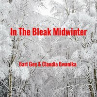 In the Bleak Midwinter — Bart Gee, Claudia Bwanika