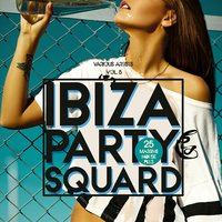 Ibiza Party Squad, Vol. 5 (25 Massive House Pills) — сборник