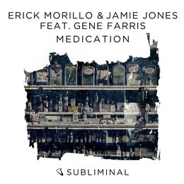 Medication — Jamie Jones, Gene Farris, Erick Morillo