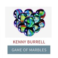 Game Of Marbles — Kenny Burrell