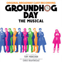 «День сурка» — Tim Minchin, Original Broadway Cast of Groundhog Day