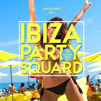Ibiza Party Squad, Vol. 1 (25 Massive House Pills) — сборник
