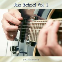 Jazz School Vol. 1 — сборник