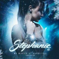 My Winter of Hardstyle — Stephanie