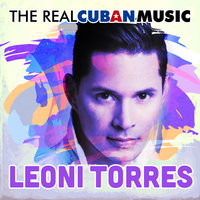 The Real Cuban Music — Leoni Torres