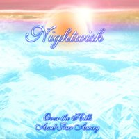 Over The Hills And Far Away — Nightwish