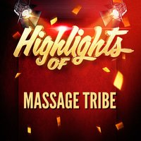Highlights of Massage Tribe — Massage Tribe