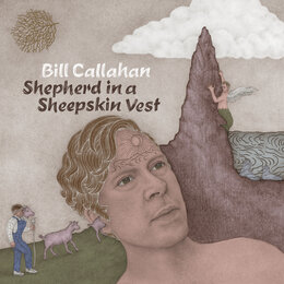 Shepherd in a Sheepskin Vest — Bill Callahan