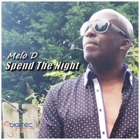 Spend the Night — Melo D