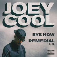 Bye Now/Remedial — Joey Cool