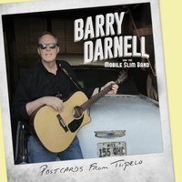 Postcards from Tupelo — Barry Darnell and the Mobile Slim Band