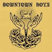 Cost of Living — Downtown Boys
