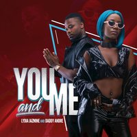 You and Me — Lydia Jazmine, Daddy Andre, Daddy Andre feat. Lydia Jazmine, Lydia Jazmine, Daddy Andre