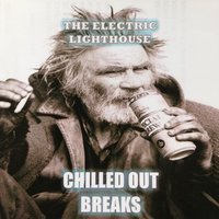 Chilled out Breaks — The Electric LightHouse