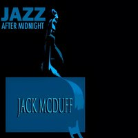 Jazz After Midnight — Jack McDuff, Jazz After Midnight