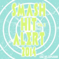 Smash Hit Alert! 2014, Vol. 2 — CDM Hit Explosion