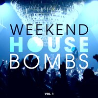 Weekend House Bombs, Vol. 1 — сборник