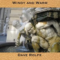 Windy and Warm — Dave Rolfe