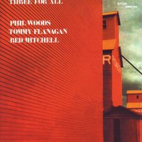 Three for All — Phil Woods / Tommy Flanagan / Red Mitchell