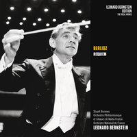 Berlioz: Requiem, Op. 5 — Леонард Бернстайн, Choeurs de Radio France, L'Orchestre National de France, Orchestre Philharmonique de Radio France