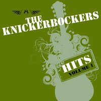 The Hits -Volume 1 & Volume 2 — The Knickerbockers