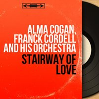 Stairway of Love — Alma Cogan, Michael Sammes Singers, Franck Cordell and His Orchestra, Alma Cogan, Franck Cordell and His Orchestra