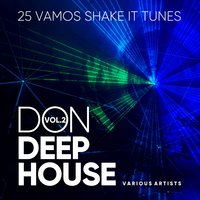 Don Deep-House (25 Vamos Shake It Tunes), Vol. 2 — сборник